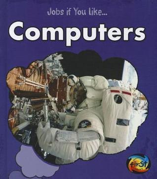 Jobs If You Like Computers Charlotte Guillain