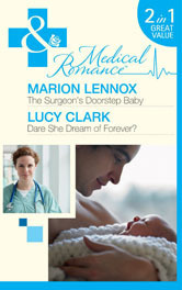 The Surgeons Doorstep Baby/Dare She Dream of Forever?  by  Marion Lennox