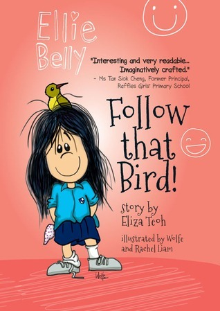 Ellie Belly: Follow That Bird!  by  Eliza Teoh
