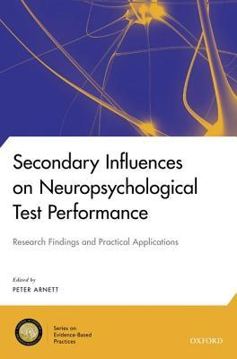 Secondary Influences on Neuropsychological Test Performance  by  Peter Arnett