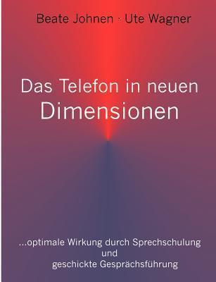 Das Telefon in neuen Dimensionen  by  Beate Johnen