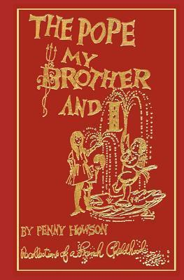The Pope, My Brother and I - Recollections of a French Childhood Penny Howson