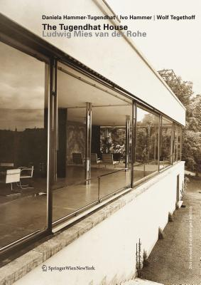 The Tugendhat House: Ludwig Mies Van Der Rohe  by  Daniela Hammer-Tugendhat