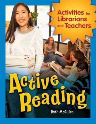 Active Reading: Activities for Librarians and Teachers: Activities for Librarians and Teachers Beth McGuire