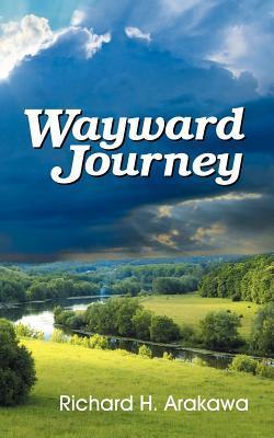 Wayward Journey Richard Arakawa