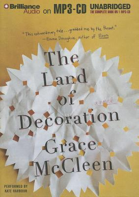 Land of Decoration, The: A Novel  by  Grace McCleen