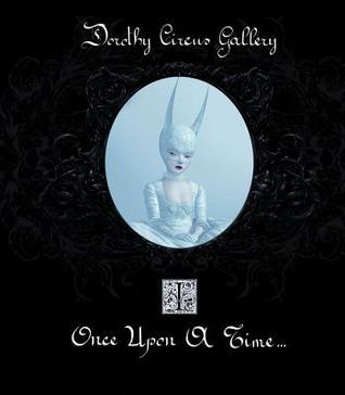 Once Upon a Time  by  Dorothy Circus Gallery