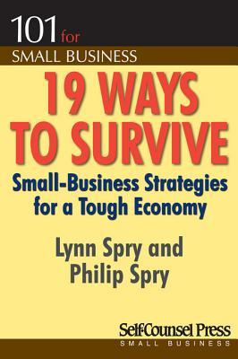 19 Ways to Survive in a Tough Economy: Small Business Strategies for a Tough Economy  by  Lynn Spry