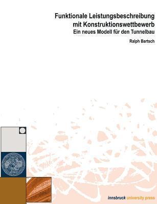 Funktionale Leistungsbeschreibung Mit Konstruktionswettbewerb  by  Ralph H Bartsch
