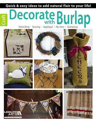 Decorate with Burlap  by  Jennifer ONeil