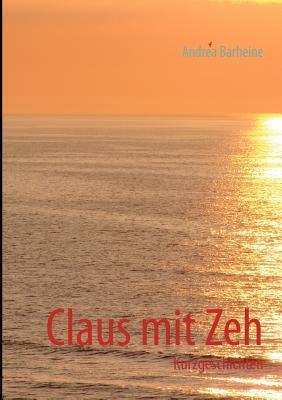 Claus mit Zeh Andrea Barheine