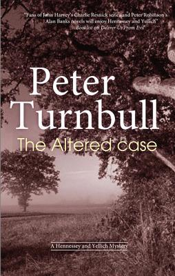 The Altered Case (Hennessey & Yellich, #22)  by  Peter Turnbull