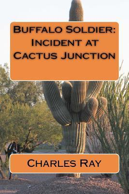 Buffalo Soldier:  Incident at Cactus Junction  by  Charles Ray