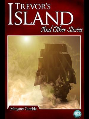 Trevors Island: And Other Stories  by  Margaret Gumble
