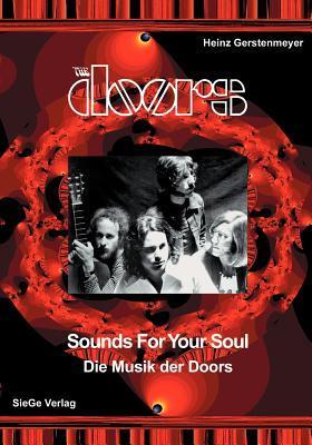The Doors - Sounds for your Soul - Die Musik der Doors  by  Heinz Gerstenmeyer