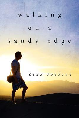 Walking on a Sandy Edge Reza Pechrak