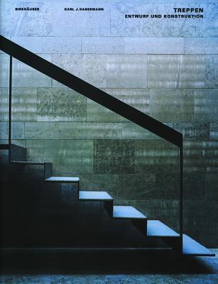 Treppen: Entwurf Und Konstruktion Karl J. Habermann
