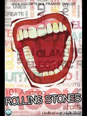 101 Amazing Rolling Stones Facts Jack Goldstein