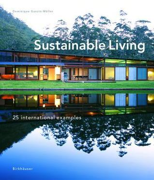 Sustainable Living: 25 International Examples  by  Dominique Gauzin-Muller