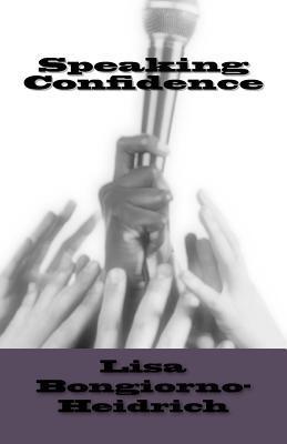 Speaking Confidence Lisa Bongiorno-Heidrich