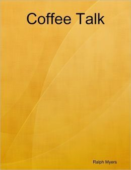 Coffee Talk  by  Ralph Myers
