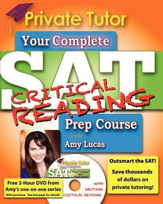 Your Complete SAT Critical Reading Prep Course with Amy Lucas  by  Amy Lucas