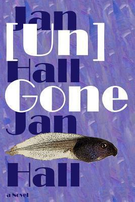 [Un]gone  by  Jan Hall