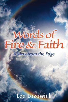 Words of Fire and Faith: A View from the Edge Lee Lozowick