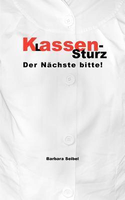 Klassensturz: Der Nächste bitte Barbara Seibel