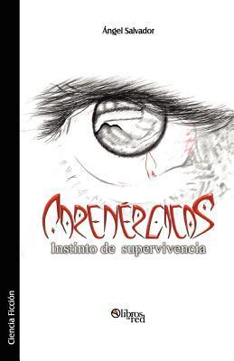 Adrenergicos. Instinto de Supervivencia  by  Angel Salvador