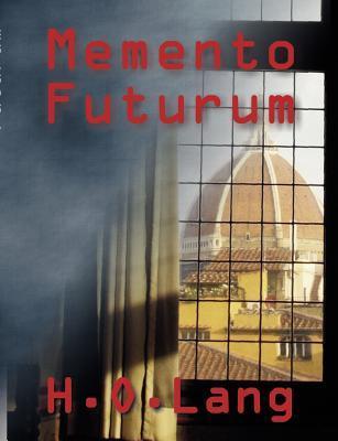 Memento Futurum H O Lang