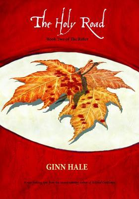 The Rifter Book Two: The Holy Road (Rifter #4-7)  by  Ginn Hale