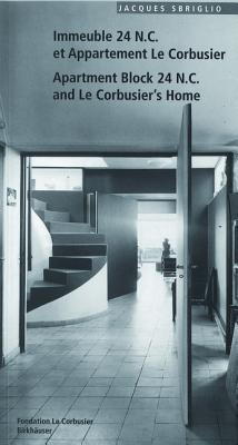 Immeuble 24 N.C. Et Appartement Le Corbusier Apartment Block 24 N.C. and Le Corbusiers Home Jacques Sbriglio