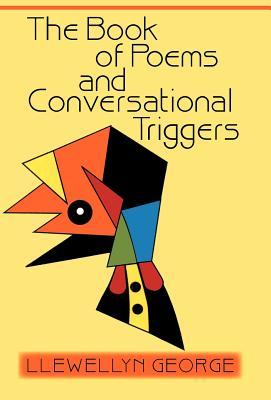 The Book of Poems and Conversational Triggers Llewellyn George