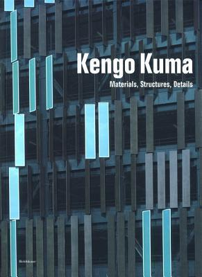 Kengo Kuma: Materials, Structures, Details  by  Princeton Architectural Press