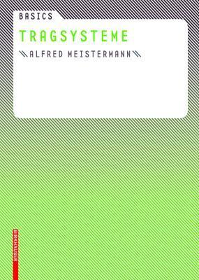 Basics Tragsysteme  by  Alfred Meistermann