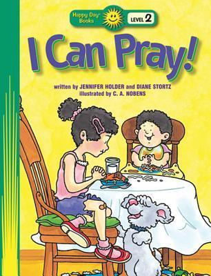 I Can Pray!  by  Jennifer Holder