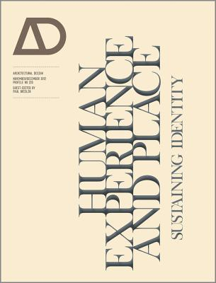 Human Experience and Place: Sustaining Identity  by  Paul Brislin