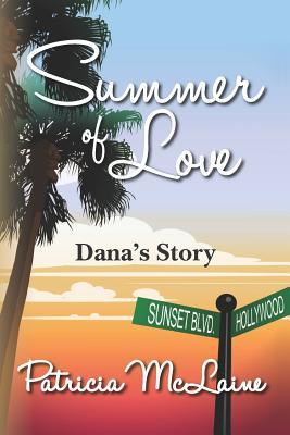 Summer of Love: Danas Story  by  Patricia McLaine