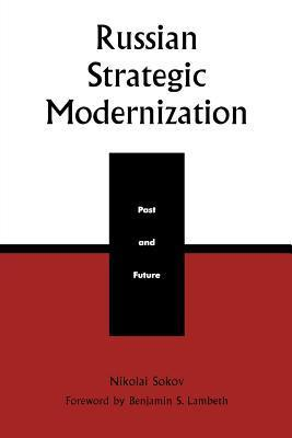Russian Strategic Modernization: Past and Future N.N. Sokov