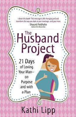 Husband Project, The  by  Kathi Lipp