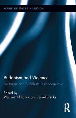 Violent Buddhism  by  Vladimir Tikhonov