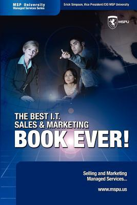 The Best I.T. Sales & Marketing Book Ever! - Selling and Marketing Managed Services Erick Simpson