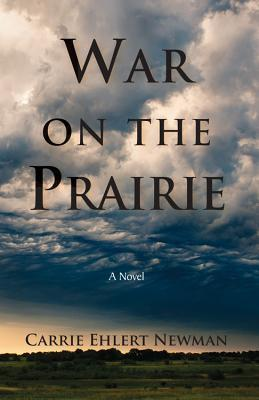 War on the Prairie  by  Carrie Newman