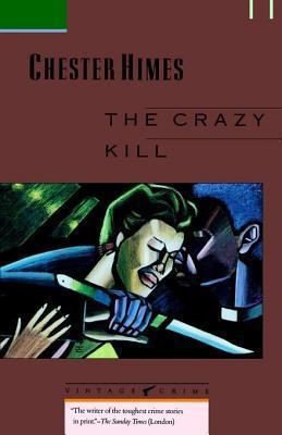 The Crazy Kill Chester Himes