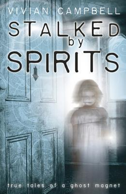 Stalked  by  Spirits by Vivian Campbell