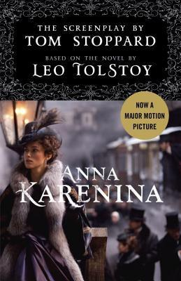 Anna Karenina: The Screenplay: Based on the Novel  by  Leo Tolstoy by Tom Stoppard