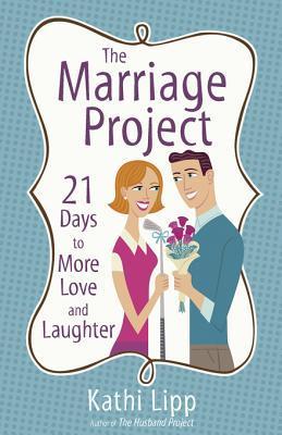 Marriage Project, The Kathi Lipp
