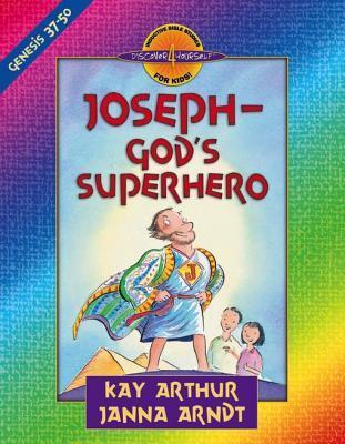 Joseph--Gods Superhero: Genesis 37-50 Kay Arthur
