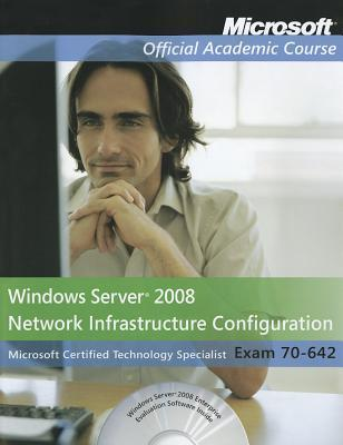 70-642: Windows Services 08... - With CD and 2 Dvds  by  MOAC (Microsoft Official Academic Course)